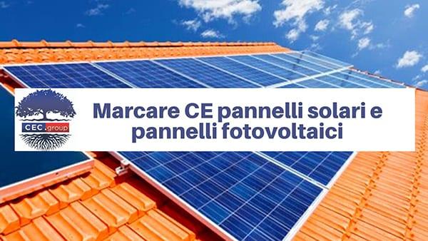 Marcatura CE dei pannelli solari e dei pannelli fotovoltaici